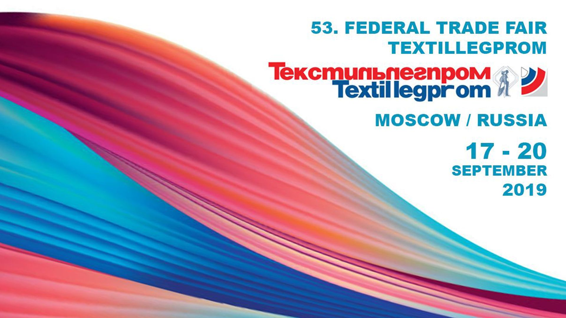 53. Federal Trade Fair Textillegprom Moscow / Russia 17-20 September 2019