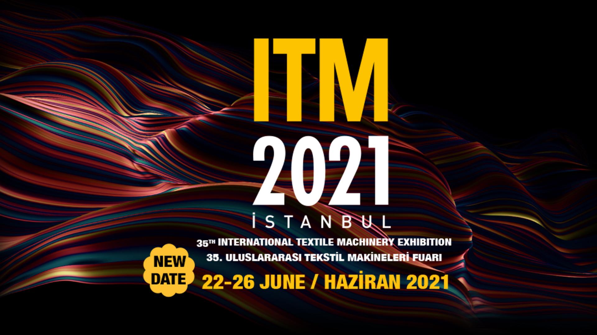 35. Uluslararası Tekstil Makineleri Fuarı – ITM 2021